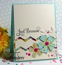 Just Because card by Michelle Woerner for Spellbinders