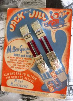 Mitten/Glove clips. We used them as kids, my kids used them. Are they still around? I think I could use them even now. Always manage to keep one of the two mitts. @Kathleen Heiser via MeMe King