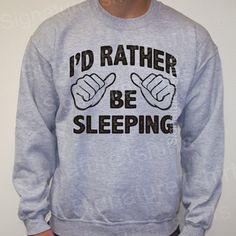 Sweatshirt I'd rather be sleeping Mens vintage sweater teen teenager 50/50 jumper womens geek Christmas gift on Etsy, $24.95