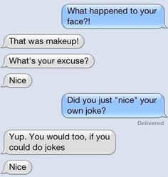 Nice-ing your own jokes hahaha not sure why I found this so funny Funny Shit, The Funny, Funny Stuff, Funny Things, Random Stuff, Odd Stuff, Happy Things, Funny Moments, Random Things