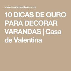 10 DICAS DE OURO PARA DECORAR VARANDAS | Casa de Valentina