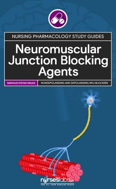 Neuromuscular Junction Blocking Agents Nursing Pharmacology