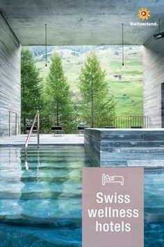 Let the power of nature refill you in these Swiss hotels Switzerland Tourism, Countryside, Lush, Restoration, Landscape, Water, Outdoor Decor, Flora, Knowledge