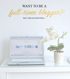 want to be a full-time blogger?