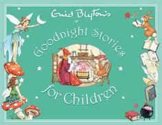 Enid Blyton's Goodnight Stories for Children (Enid Blyton's Anthologies) by Enid Blyton, http://www.amazon.com/dp/1841355267/ref=cm_sw_r_pi_dp_GAu4rb01W0M04