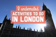 8 underrated activities to do in London
