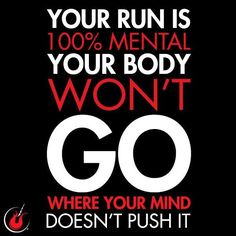 Your brain will tell your body to quit...long before the body is ready. #jacindasrun