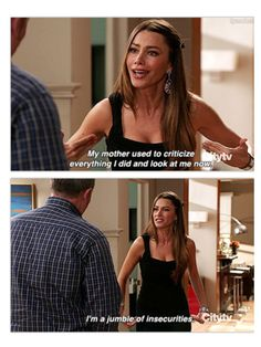 """Look at me now. I'm a junble of insecurities"" - Gloria and Jay #ModernFamily"