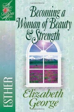 Becoming a Woman of Beauty And Strength: Esther (A Woman After God's Own Heart®) by Elizabeth George. $8.99. Series - A Woman After God's Own Heart®. Author: Elizabeth George. Publication: January 1, 2001. Publisher: Harvest House Publishers; Student/Stdy Gde edition (January 1, 2001)