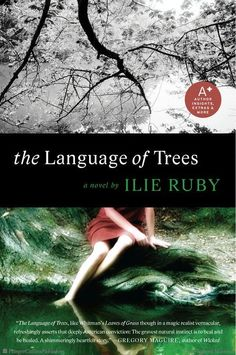 The Language of Trees: A Novel by Ilie Ruby