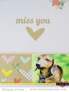 Miss You - Scrapbook.com - Remembering a beloved pet on a scrapbook page.