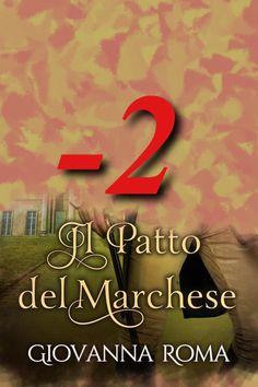#CountDown #CoverReveal #IlPattoDelMarchese... - 2 http://giovannaroma.blogspot.it/2016/04/2-per-la-cover-reveal.html