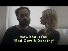 """mewithoutYou - """"Red Cow & Dorothy"""" (Official Music Video) - YouTube"""