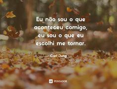 12 Frases de autoestima para acreditar em você mesmo (...) https://www.pensador.com/frases_autoestima_para_acreditar_em_voce/?shared_image=https://cdn.pensador.com/img/imagens/eu/na/eu_nao_sou_o_que_aconteceu_comigo_eu_sou_o_que_eu_escolhi_me_tornar_carl_jung.jpg