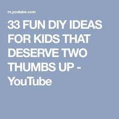 33 FUN DIY IDEAS FOR KIDS THAT DESERVE TWO THUMBS UP - YouTube
