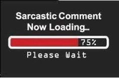 Resultado de imagem para sarcastic quotes