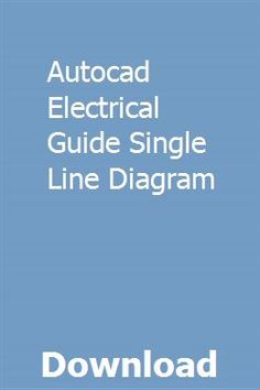 autocad electrical guide single line diagram pdf download full online