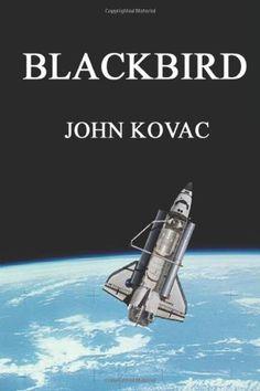 Blackbird by John Kovac * #book signed by the author *  http://www.amazon.com/dp/146108542X/ref=cm_sw_r_pi_dp_1LcZtb17HGKG6C91