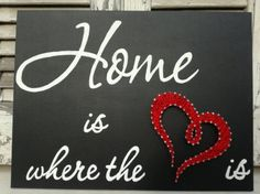 Home is where the heart is  This wooden decoration, made from string and nails on a painted wooden piece (0,20x0,30m), is the perfect hanging decoration for your home. The one with the brown background is already made and ready to ship to your location (not the black one...it was a custom order). It can have any color background you want or any size.  Any of the signs take 4-5 days to make. After that they will be shipped immediately.