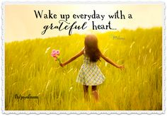 Wake up every day with a grateful heart. <3 More beautiful thoughts when you join us on Joy of Mom! <3 https://www.facebook.com/joyofmom  #gratitudequotes #joyofmom