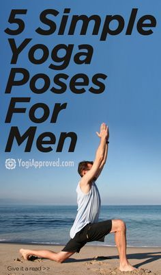 5 Simple Yoga Poses For Men - YogiApproved.com | Loved and pinned by www.downdogboutique.com