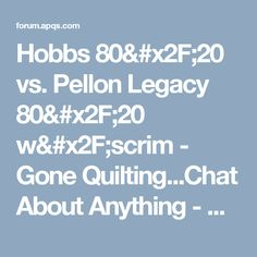 Pellon Legacy w& - Gone Quilting.Chat About Anything - APQS Forums Quilt Batting, Hobbs, Quilting, Fat Quarters, Jelly Rolls, Quilts