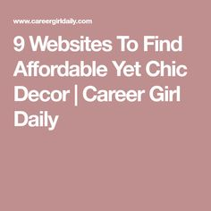 9 Websites To Find Affordable Yet Chic Decor | Career Girl Daily