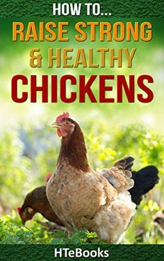 [Business & Money][Free] How To Raise Strong & Healthy Chickens: Quick Start Guide (How To eBooks Book Books To Read Online, Reading Online, Local Meat Market, Business Money, Free Kindle Books, Healthy Chicken, Health Problems, Audio Books, Ebooks