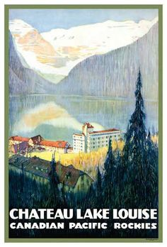 Canadian Pacific Railways CHATEAU LAKE LOUISE (c.1938) Travel Poster Reprint - Available at www.sportsposterwarehouse.com