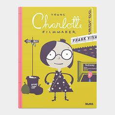 Young Charlotte, Filmmaker by Frank Viva. MoMA Publications, 2015. | MoMAstore.org