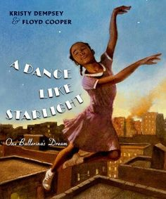 Kidlit Celebrates Women's History Month: The Shoulders of Giants.  Author Kristy Dempsey on A Dance Like Starlight:  One Ballerina's Dream