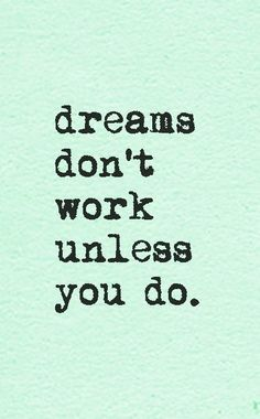 Working on my big dreams! #quote