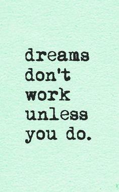 Working on my big dreams!