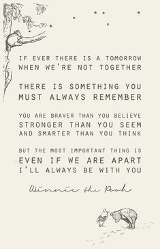 The best quote about friendship ever, from Christopher Robin to Winnie the Pooh. Love you Pooh! The Words, Cute Quotes, Great Quotes, Inspirational Quotes, Top Quotes, Baby Quotes, Quotes For My Kids, Always There For You Quotes, My Son Quotes