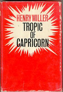 Tropic of Capricorn, Henry Miller  Miller's frank sexual details made this title controversial when first published in the 1930s, but that only obscured the fact that it's high-quality literature. An enjoyable read.