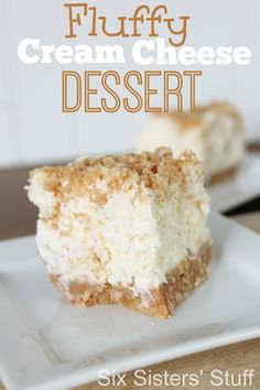 Fluffy Cream Cheese Dessert- This is a No-Bake dessert that really only takes a few minutes to make! From sixsistersstuff.com