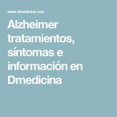 Alzheimer tratamientos, síntomas e información en Dmedicina