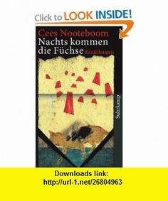 Nachts kommen die F�chse (9783518461945) Cees Nooteboom , ISBN-10: 351846194X  , ISBN-13: 978-3518461945 ,  , tutorials , pdf , ebook , torrent , downloads , rapidshare , filesonic , hotfile , megaupload , fileserve