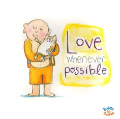 Today's Buddha Doodle - daily practice: Love whenever possible.