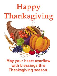 Send Free Thanksgiving Cornucopia Card to Loved Ones on Birthday & Greeting Cards by Davia. It's free, and you also can use your own customized birthday calendar and birthday reminders. Happy Thanksgiving Wallpaper, Happy Thanksgiving Images, Thanksgiving Cornucopia, Thanksgiving Greeting Cards, Thanksgiving Greetings, Thanksgiving Quotes, Thanksgiving Gifts, Birthday Greeting Cards, Birthday Greetings