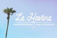 3 jours à la Havane : endroits où dormir, visites, petits restaurants sympas. Je vous raconte mon voyage en détails et mes bonnes adresses.