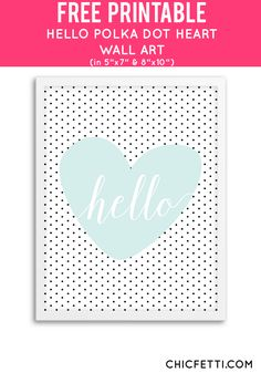 Free Printable Hello Polka Dot Heart Art from @chicfetti - easy wall art DIY