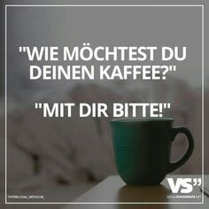 German for all Deutsch für alle: Mit dir - Carola Best Quotes, Love Quotes, Funny Quotes, German Quotes, I Love Coffee, Coffee Time, Visual Statements, Coffee Quotes, The Words
