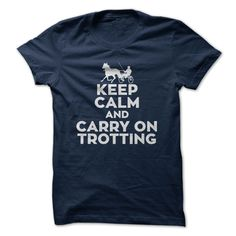 KEEP CALM AND CARRY ON TROTTING T-SHIRT