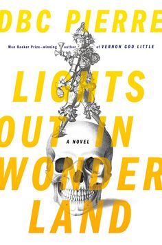 DBC Pierre - Lights Out in Wonderland. Have to buy this next. My third DBC Pierre novel.