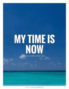 it's my time quotes - Google Search