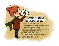 Starbucks drinks with 100 cal or less-- I want to check this on the Starbucks nutrition guide. But handy little cheat sheet if it's all true!
