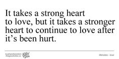 You have the strongest heart ever. It will never be hurt again.