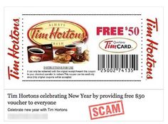 According to a post being shared on Facebook, Tim Hortons is celebrating New Year by giving everyone a free voucher worth $50. #scam #Facebook