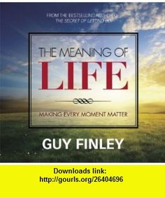 The Meaning of Life (9781929320714) Guy Finley , ISBN-10: 192932071X  , ISBN-13: 978-1929320714 ,  , tutorials , pdf , ebook , torrent , downloads , rapidshare , filesonic , hotfile , megaupload , fileserve